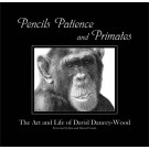 Pencils, Patience and Primates by David Dancey-Wood
