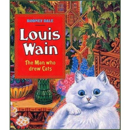 Louis Wain Biography - The Man who Drew Cats Softback Edition by Louis Wain